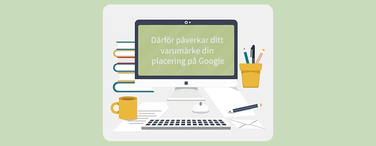 Blogbanner_därför påverkar ditt varumärke din placering på Google_770x300